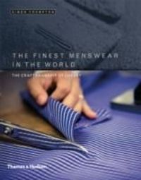The Finest Menswear in the World The Craft Behind the Finest Menswear in the World