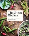 The Green Kitchen Delicious and Healthy Vegetarian Recipes for Every Day