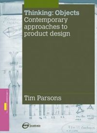 Thinking: Objects Contemporary Approaches to Product Design