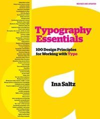 Typography Essentials Revised and Updated 100 Design Principles for Working with Type