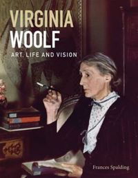 Virginia Woolf: Art, Life and Vision
