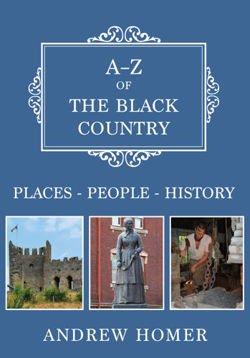 A-Z of The Black Country Places-People-History
