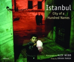 Alex Webb: Istanbul City of a Hundred Names