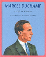 Marcel Duchamp A Life in Pictures