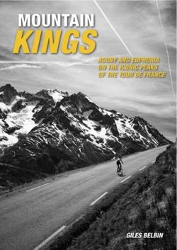 Mountain Kings Agony and Euphoria on the Iconic Peaks of the Tour De France