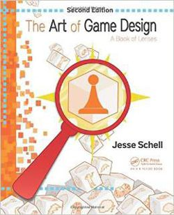 The Art of Game Design : A Book of Lenses. Daniel Silber
