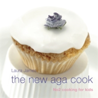 The New Aga Cook Cooking with Kids