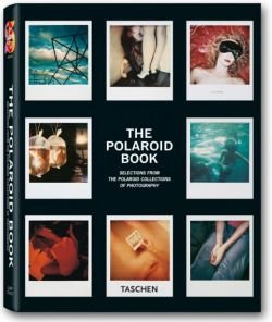 Polaroid Book Instant and Unique - The Best Images from the Polaroid Collection